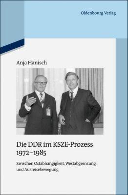 Die DDR im KSZE-Prozess 1972-1985, Anja Hanisch