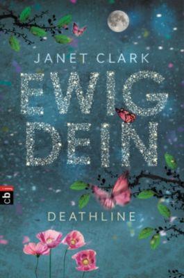 Die Deathline-Reihe: Deathline - Ewig dein, Janet Clark