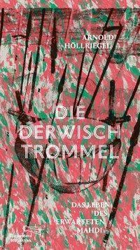 Die Derwischtrommel, Arnold Höllriegel