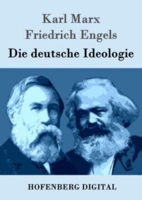 Die deutsche Ideologie, Friedrich Engels, Karl Marx