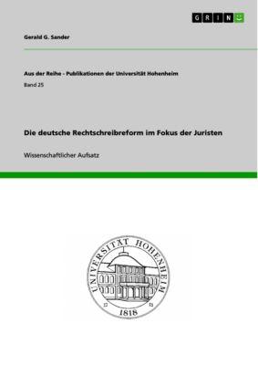 Die deutsche Rechtschreibreform im Fokus der Juristen, Gerald G. Sander