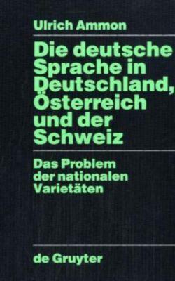 Die deutsche Sprache in Deutschland, Österreich und der Schweiz, Ulrich Ammon