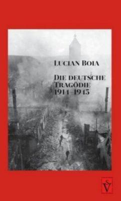 Die deutsche Tragödie 1914-1945, Lucian Boia