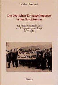 Die deutschen Kriegsgefangenen in der Sowjetunion, Michael Borchard