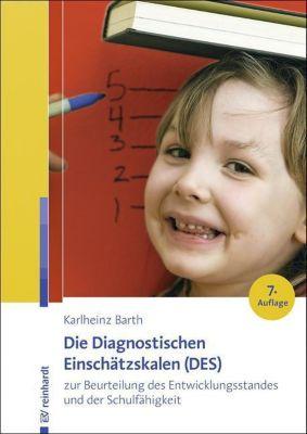 Die Diagnostischen Einschätzskalen (DES) zur Beurteilung des Entwicklungsstandes und der Schulfähigkeit, Karlheinz Barth