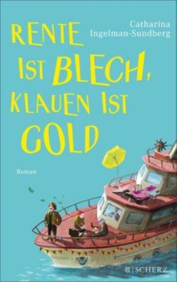 Die diebischen Rentner: Rente ist Blech, Klauen ist Gold, Catharina Ingelman-Sundberg