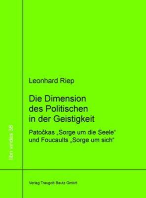 Die Dimension des Politischen in der Geistigkeit - Leonhard Riep |