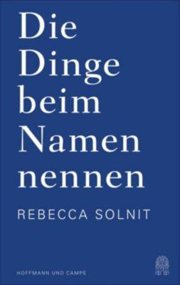 Die Dinge beim Namen nennen - Rebecca Solnit pdf epub