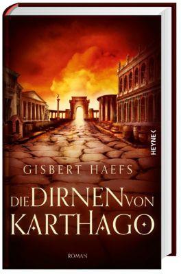 Die Dirnen von Karthago - Gisbert Haefs |