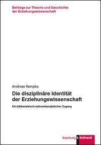 Die disziplinäre Identität der Erziehungswissenschaft - Andreas Kempka pdf epub