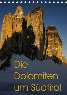 Die Dolomiten um Südtirol (Tischkalender 2019 DIN A5 hoch), Piet