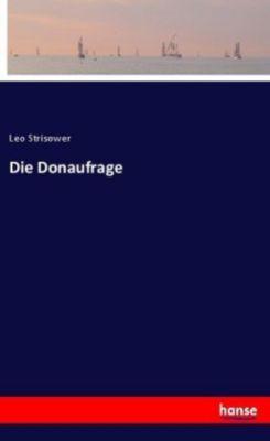 Die Donaufrage - Leo Strisower |