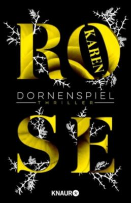 Die Dornen-Reihe: Dornenspiel, Karen Rose