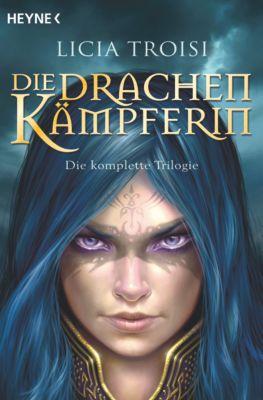 Die Drachenkämpferin - Licia Troisi pdf epub