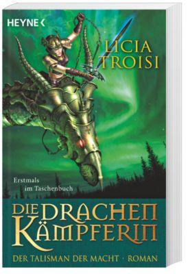 Die Drachenkämpferin Band 3: Der Talisman der Macht, Licia Troisi