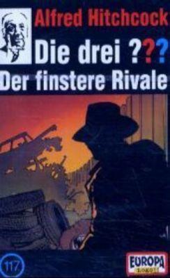 Die drei Fragezeichen Band 117: Der finstere Rivale (1 Cassette), Die Drei ??? 117