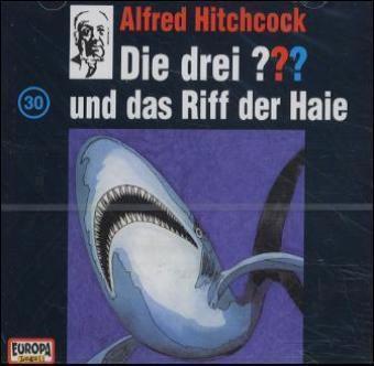 Die drei Fragezeichen - Hörbuch Band 30: Die drei Fragezeichen und das Riff der Haie (1 Audio-CD), Die Drei ??? 30