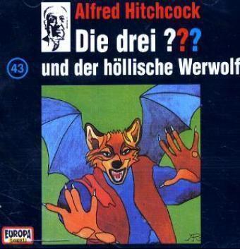 Die drei Fragezeichen - Hörbuch Band 43: Die drei Fragezeichen und der höllische Werwolf (1 Audio-CD), Die Drei ??? 43