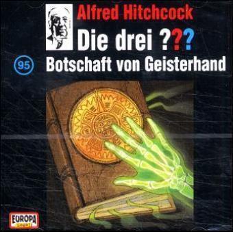 Die drei Fragezeichen - Hörbuch Band 95: Botschaft von Geisterhand (1 Audio-CD), Die Drei ??? 95