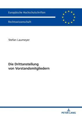 Die Drittanstellung von Vorstandsmitgliedern, Stefan Laumeyer