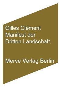 Die dritte Landschaft, Gilles Clément