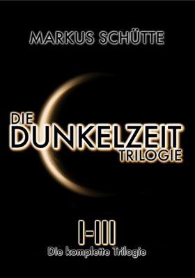 Die Dunkelzeit Trilogie, Markus Schütte