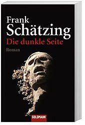 Die dunkle Seite, Frank Schätzing