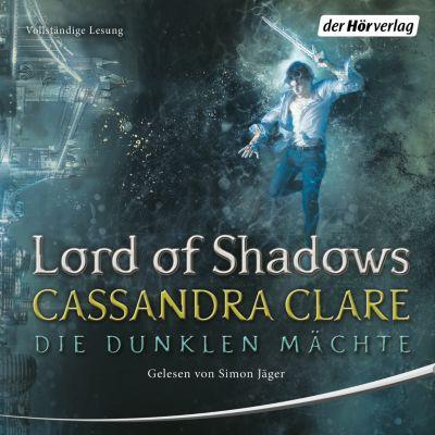 Die Dunklen Mächte: Lord of Shadows, Cassandra Clare
