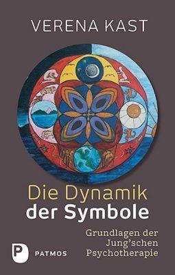 Die Dynamik der Symbole - Verena Kast |
