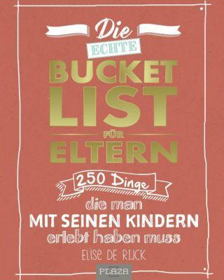 Die echte Bucket List für Eltern - Elise de Rijck |