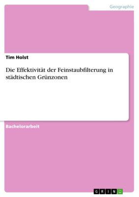 Die Effektivität der Feinstaubfilterung von Stadtgrün, Tim Holst