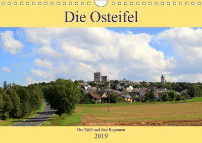 Die Eifel und ihre Regionen - Die Osteifel (Wandkalender 2019 DIN A4 quer), Arno Klatt
