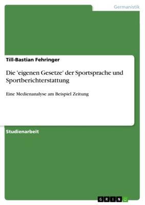 Die 'eigenen Gesetze' der Sportsprache und Sportberichterstattung, Till-Bastian Fehringer