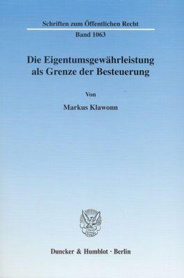 Die Eigentumsgewährleistung als Grenze der Besteuerung., Markus Klawonn
