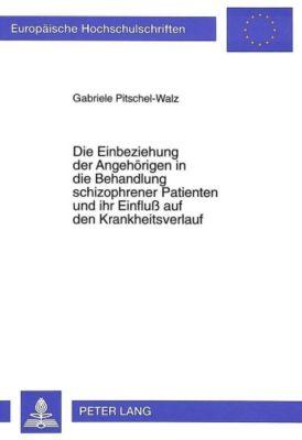 Die Einbeziehung der Angehörigen in die Behandlung schizophrener Patienten und ihr Einfluß auf den Krankheitsverlauf - Gabriele Pitschel-Walz pdf epub