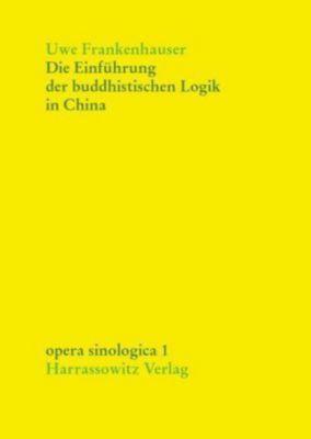 Die Einführung der buddhistischen Logik in China, Uwe Frankenhauser