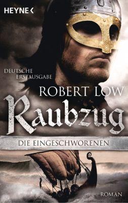 Die Eingeschworenen Band 1: Raubzug - Robert Low |