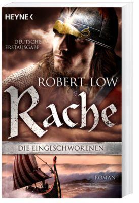 Die Eingeschworenen Band 4: Rache - Robert Low  