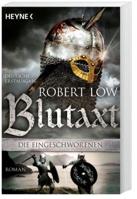 Die Eingeschworenen Band 5: Blutaxt, Robert Low