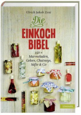 Die Einkoch-Bibel - Ulrich Jakob Zeni |