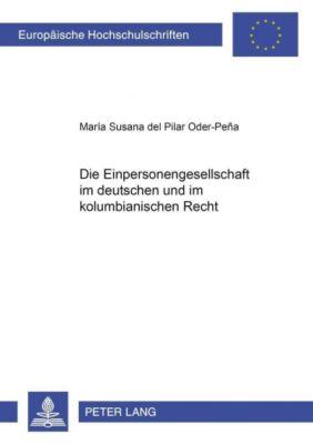 Die Einpersonengesellschaft im deutschen und im kolumbianischen Recht, María Susana del Pilar Oder-Peña