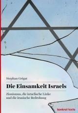 Die Einsamkeit Israels - Stephan Grigat pdf epub