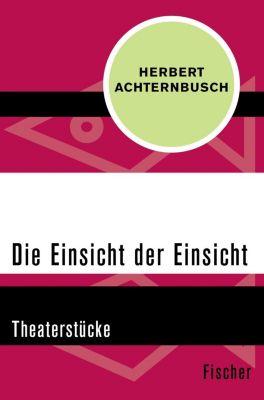 Die Einsicht der Einsicht - Herbert Achternbusch  