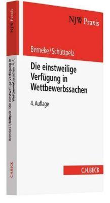 Die einstweilige Verfügung in Wettbewerbssachen, Wilhelm Berneke, Erfried Schüttpelz
