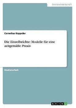Die Einzelbeichte: Modelle für eine zeitgemäße Praxis, Cornelius Keppeler