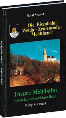 Die Eisenbahn Weida-Zentenroda-Mehltheuer, Horst Siebert
