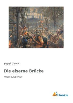 Die eiserne Brücke - Paul Zech |
