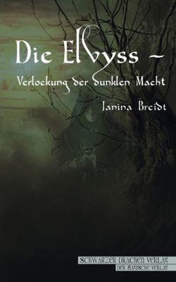 Die Elvyss – Verlockung der dunklen Macht, Janina Breidt