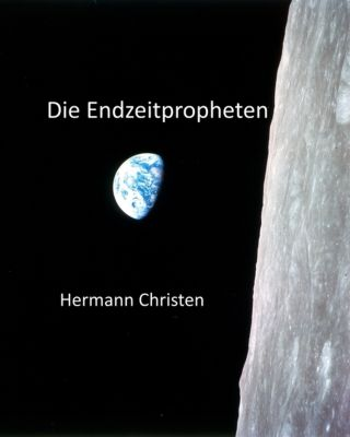 Die Endzeitpropheten, Hermann Christen