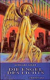 Die Engel des Lichts, Gerhard Adler
